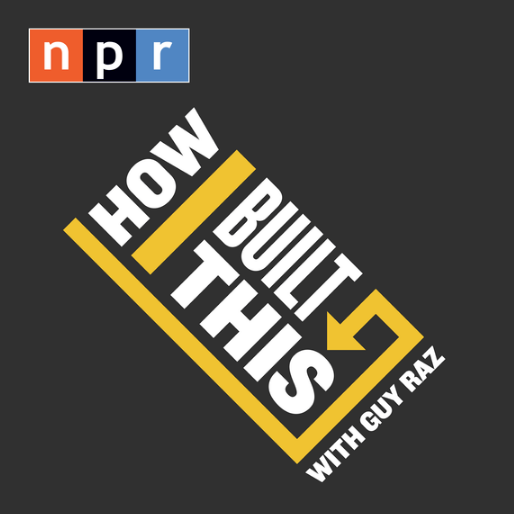 http://www.npr.org/podcasts/510313/how-i-built-this