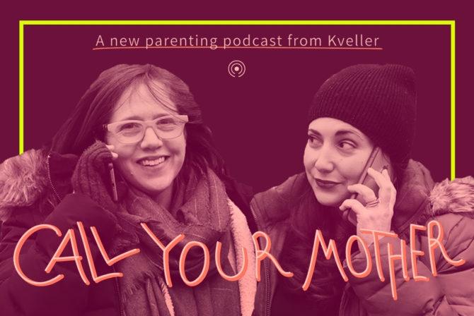 You're Gonna Plotz Over Kveller's New Podcast
